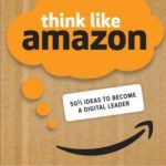 [PDF] [EPUB] Think Like Amazon: 50 1 2 Ideas to Become a Digital Leader Download