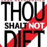 [PDF] [EPUB] Thou Shalt Not Diet Download