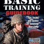 [PDF] [EPUB] Ultimate Basic Training Guidebook: Tips, Tricks, and Tactics for Surviving Boot Camp Download