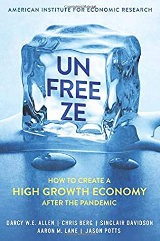 [PDF] [EPUB] Unfreeze: How to Create a High Growth Economy After the Pandemic Download by Chris Berg