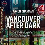 [PDF] [EPUB] Vancouver After Dark: The Wild History of a City's Nightlife Download