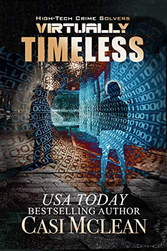 [PDF] [EPUB] Virtually Timeless (High-Tech Crime Solvers #5) Download by Casi McLean