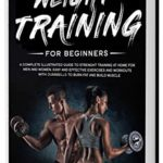 [PDF] [EPUB] Weight Training for Beginners: A Complete Illustrated Guide to Strenght Training at Home for Men and Women. Easy and Effective Exercises and Workouts with dumbbells to Burn Fat and Build Muscle Download
