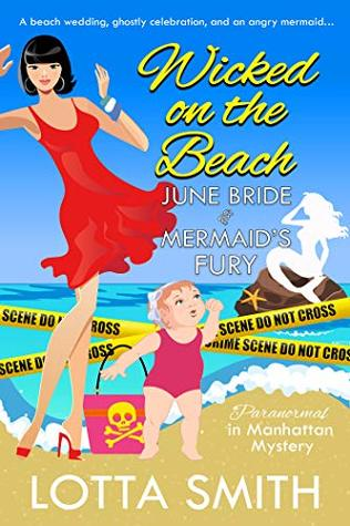[PDF] [EPUB] Wicked on the Beach: June Bride and Mermaid's Fury (Paranormal in Manhattan Mystery #20) Download by Lotta Smith