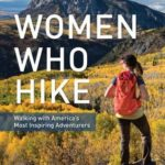 [PDF] [EPUB] Women Who Hike: Walking with America's Most Inspiring Adventurers Download