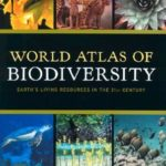 [PDF] [EPUB] World Atlas of Biodiversity: Earth's Living Resources in the 21st Century Download