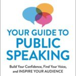[PDF] [EPUB] Your Guide to Public Speaking: Build Your Confidence, Find Your Voice, and Inspire Your Audience Download