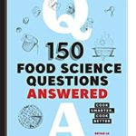 [PDF] [EPUB] 150 Food Science Questions Answered: Cook Smarter, Cook Better Download