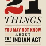 [PDF] [EPUB] 21 Things You May Not Know About the Indian Act: Helping Canadians Make Reconciliation with Indigenous Peoples a Reality Download