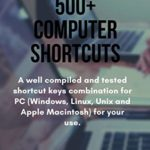 [PDF] [EPUB] 500+ COMPUTER SHORTCUTS: A well compiled and tested shortcut keys combination for PC (Windows, Linux, Unix and Apple Macintosh) for your use. Download