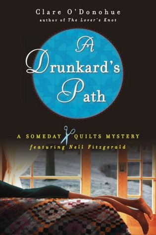 [PDF] [EPUB] A Drunkard's Path (Someday Quilts Mystery, #2) Download by Clare O'Donohue