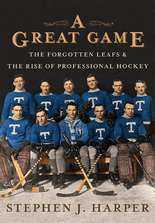 [PDF] [EPUB] A Great Game: The Forgotten Leafs and The Rise of Professional Hockey Download by Stephen J. Harper