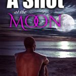 [PDF] [EPUB] A Shot at the Moon (Full Moon Werewolves Book 5) Download