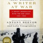 [PDF] [EPUB] A Writer at War: Vasily Grossman with the Red Army Download