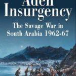 [PDF] [EPUB] Aden Insurgency: The Savage War in South Arabia 1962-67 Download