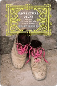 [PDF] [EPUB] Adventure Divas Adventure Divas Adventure Divas Download by Holly Morris