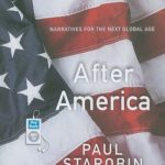 [PDF] [EPUB] After America: Narratives for the Next Global Age Download
