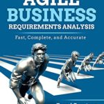 [PDF] [EPUB] Agile Business Requirements Analysis: Fast, Complete, and Accurate Download