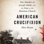 [PDF] [EPUB] American Crucifixion: The Murder of Joseph Smith and the Fate of the Mormon Church Download