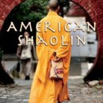 [PDF] [EPUB] American Shaolin: Flying Kicks, Buddhist Monks, and the Legend of Iron Crotch: An Odyssey in Thenew China Download