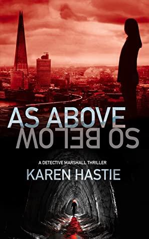 [PDF] [EPUB] As above, so below: A Detective Marshall Thriller Download by Karen Hastie