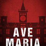 [PDF] [EPUB] Ave Maria: A Neil Baggio Suspense Download