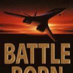 [PDF] [EPUB] Battle Born (Patrick McLanahan, #8) Download