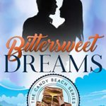 [PDF] [EPUB] Bittersweet Dreams (The Candy Beach Series Book 3) Download