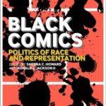 [PDF] [EPUB] Black Comics: Politics of Race and Representation Download