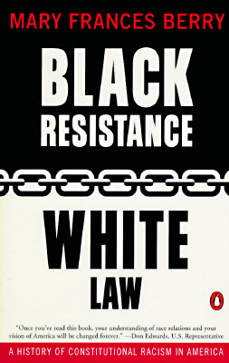 [PDF] [EPUB] Black Resistance White Law: A History of Constitutional Racism in America Download by Mary Frances Berry