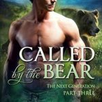 [PDF] [EPUB] Called by the Bear – The Next Generation – Part 3 Download