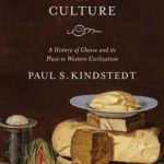 [PDF] [EPUB] Cheese and Culture: A History of Cheese and Its Place in Western Civilization Download