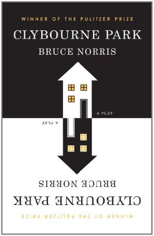 [PDF] [EPUB] Clybourne Park: A Play (Tony Award Best Play) Download by Bruce Norris