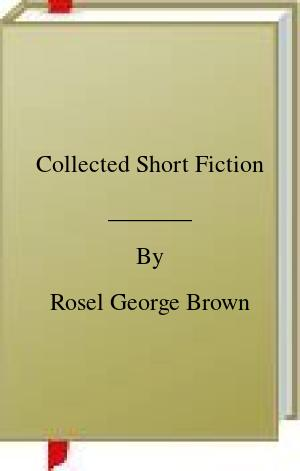 [PDF] [EPUB] Collected Short Fiction Download by Rosel George Brown