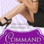 [PDF] [EPUB] Command Indecision (Lexi Graves Mystery, #3) Download
