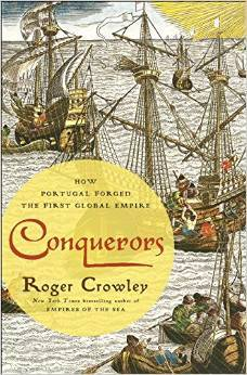 [PDF] [EPUB] Conquerors: How Portugal Forged the First Global Empire Download by Roger Crowley
