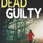 [PDF] [EPUB] DEAD GUILTY a totally addictive crime thriller with a huge twist Download