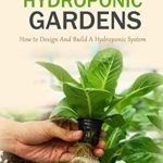[PDF] [EPUB] DIY Hydroponic Gardens: How to Design And Build A Hydroponic System Download