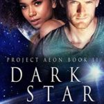 [PDF] [EPUB] Dark Star (Takamo Universe) (Project Aeon, #2) Download