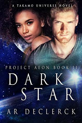 [PDF] [EPUB] Dark Star (Takamo Universe) (Project Aeon, #2) Download by A.R. DeClerck