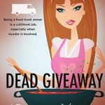 [PDF] [EPUB] Dead Giveaway (Food Truck Mysteries #5) Download