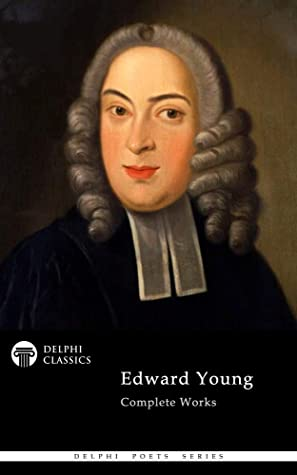 [PDF] [EPUB] Delphi Complete Works of Edward Young (Illustrated) (Delphi Poets Series Book 93) Download by Edward Young