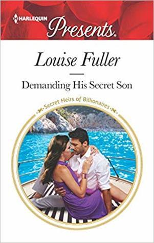 [PDF] [EPUB] Demanding His Secret Son (Secret Heirs of Billionaires, #21) Download by Louise Fuller