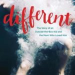 [PDF] [EPUB] Different: The Story of an Outside-The-Box Kid and the Mom Who Loved Him Download