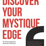 [PDF] [EPUB] Discover your mystique edge to turbo charge your business and your career Download