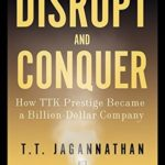 [PDF] [EPUB] Disrupt and Conquer: How TTK Prestige Became a Billion-Dollar Business Download