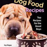 [PDF] [EPUB] Dog Food Recipes: Top Recipes for the Good Boys Download
