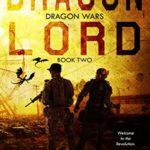 [PDF] [EPUB] Dragon Lord: A Post-Apocalyptic Adventure (Dragon Wars Book 2) Download