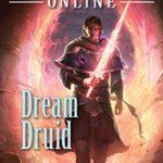 [PDF] [EPUB] Dream Druid (Arcane Kingdom Online, #6) Download