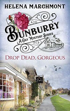 [PDF] [EPUB] Drop Dead, Gorgeous (Bunburry #5) Download by Helena Marchmont
